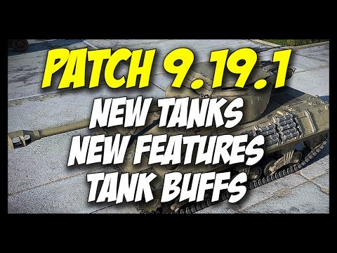 ► 9.19.1 Preview - New Tanks, Features, Buffs! - World of Tanks Patch 9.19.1 Update