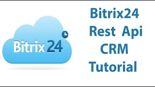 Use Bitrix24 Rest Api In CRM - Part 3