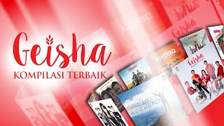Kompilasi Geisha - Lagu Terbaru & Terbaik Paling Banyak Didengar | Vol. 1