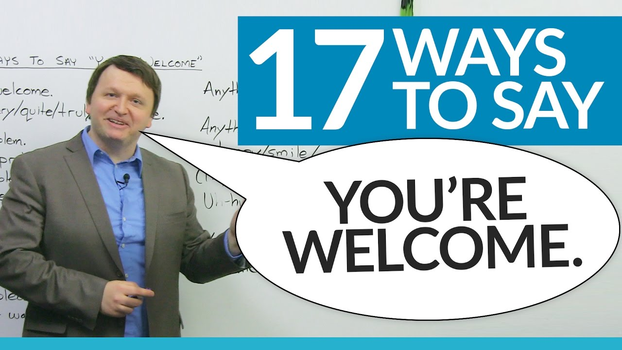 17 Ways To Say Youre Welcome In English Youtube