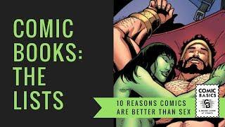 10 Reasons Comics Are Better Than Sex - Comic Basics Lists