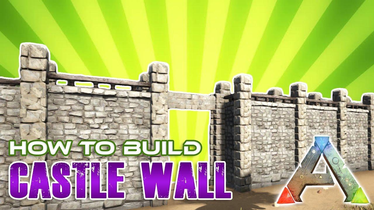Castle Wall Tutorial Ark Survival Evolved Youtube