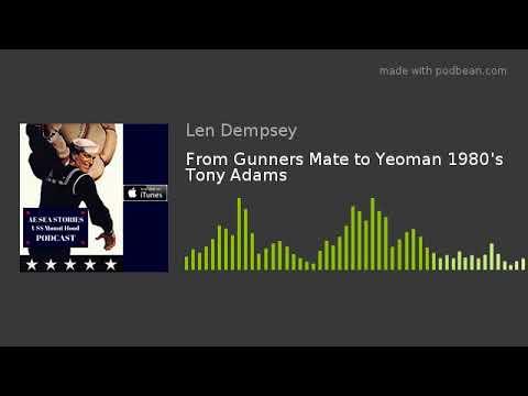 From Gunners Mate to Yeoman 1980's Tony Adams