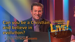 Can you be a Christian and believe in evolution? (Creation Magazine LIVE! 3-08) by CMIcreationstation