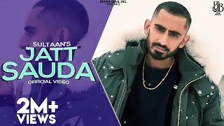 Sultaan - Jatt Sauda ( Official Music Video ) EP. 1 Latest Punjabi Song 2020