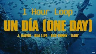 J Balvin, Dua Lipa, Bad Bunny, Tainy - UN DÍA - ONE DAY (1 Hour Loop)
