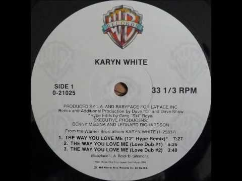 KARYN WHITE - The Way You Love Me (12'' Hype Remix) [HQ]