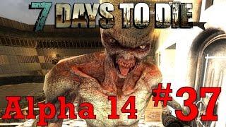 [37] 42 Day Horde - Ferals Break Through! (7 Days To Die Alpha 14)