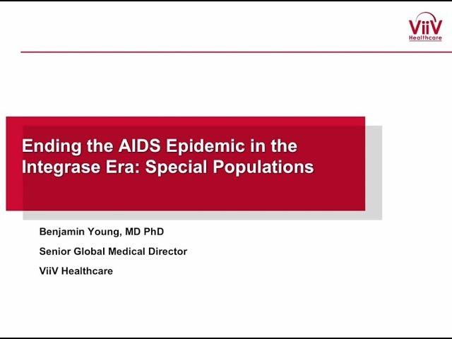 Infección de VIH en poblaciones especiales en la era de los Inhibidores de Integrasa - Dr. Ben Young