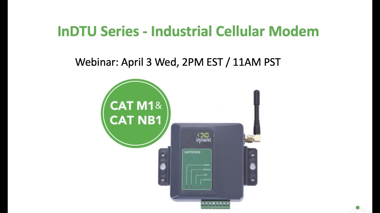 InHand Networks Webinar April 2019: InDTU332 CAT M1/NB1 Cellular Modem for  IoT