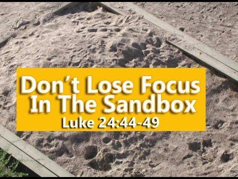 Pastor R. Kevin Matthews - Don't Lose Focus in the Sandbox