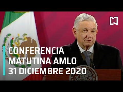 Conferencia matutina AMLO / 31 de diciembre 2020