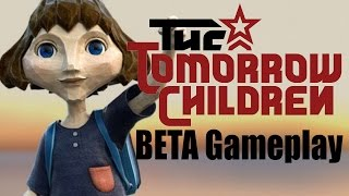 The Tomorrow Children Closed BETA Gameplay Part 1 - Thoughts / Impressions