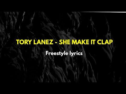 Tory Lanez – She make it clap FREESTYLE lyrics🔥 Goin' Viral‼