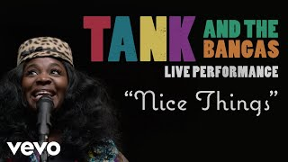 """Tank And The Bangas - """"Nice Things"""" Live Performance 