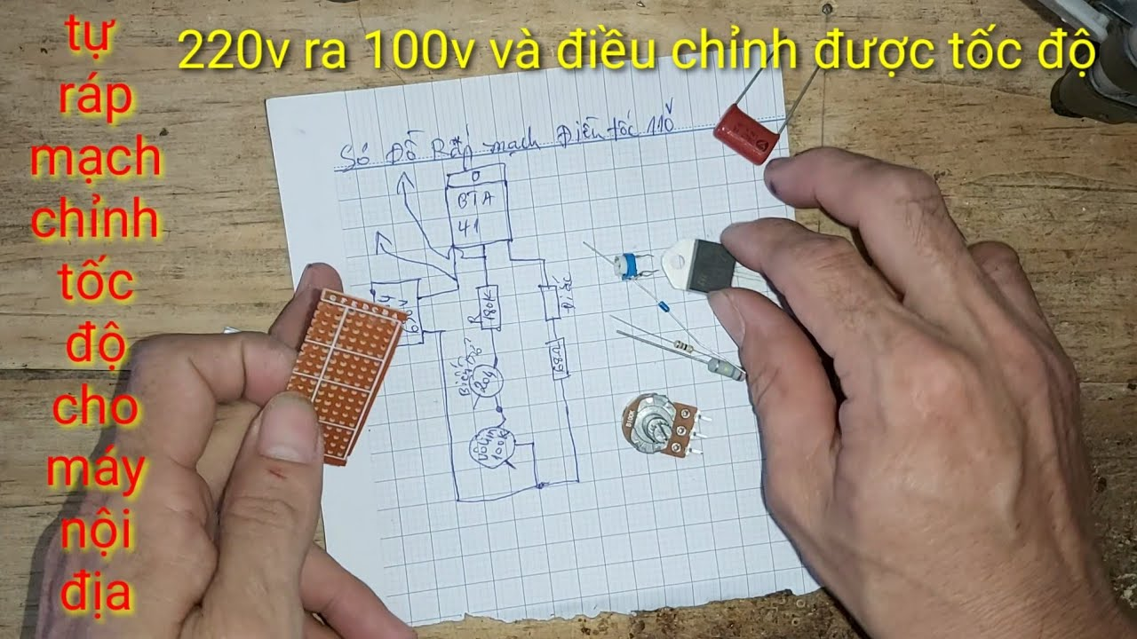 Tự ráp mạch điều chỉnh tốc độ cho máy nội địa 100v