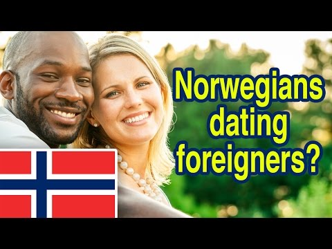 Norwegians dating foreigners?