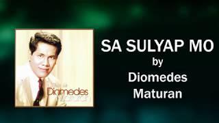Diomedes Maturan - Sa Sulyap Mo (Lyrics Video)