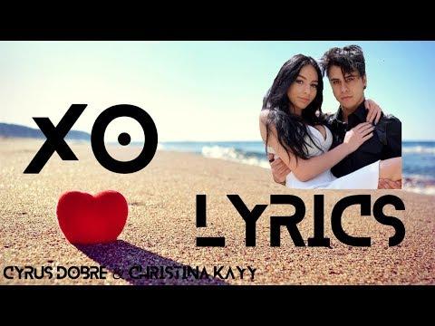 Xo - Cyrus Dobre & Christina Kayy Official LYRIC Music Video
