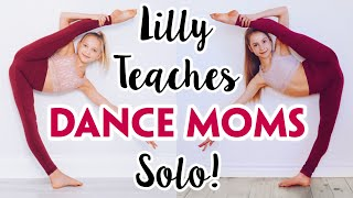 Lilly Ketchman Teaches Me A Dance Moms Solo!