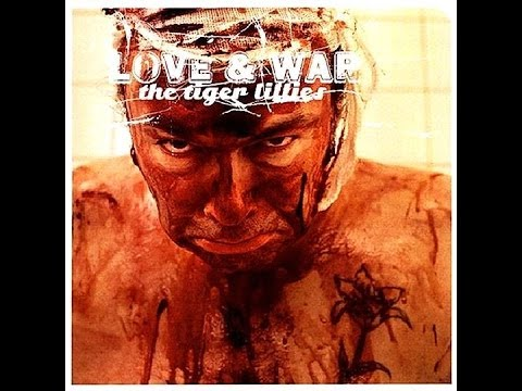 The Tiger Lillies - Love and War [2007] full album