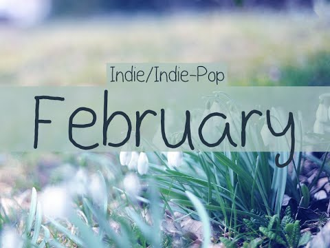 Indie/Indie-Pop Compilation - February 2015 (48-Minute Playlist)
