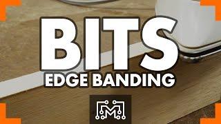 Edge Banding // Bits