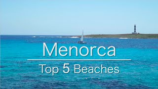 Top 5 Beaches Menorca (Minorca)