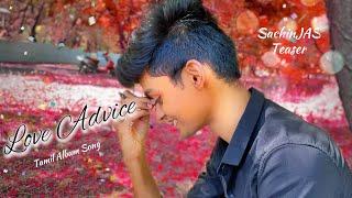 Love Advice | Poiya Solli Vaikadha Teaser | Tamil Album Song | SachinJAS