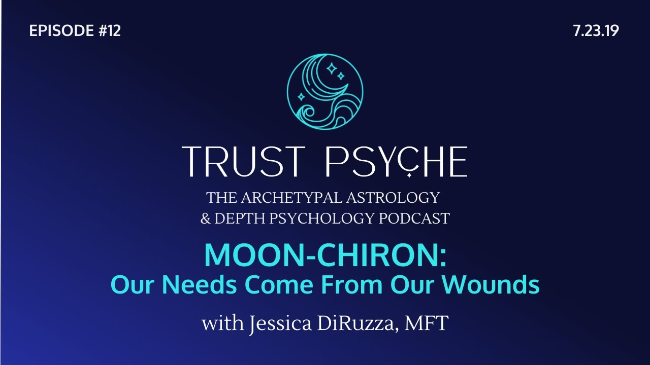 Moon-Chiron: Our Needs Come From Our Wounds (Stream 12