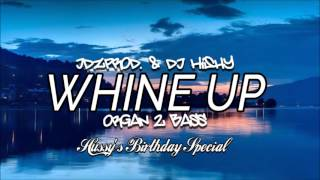 JDZPROD. & DJ Hishy - Whine Up (Organ 2 Bass) *FREE DL