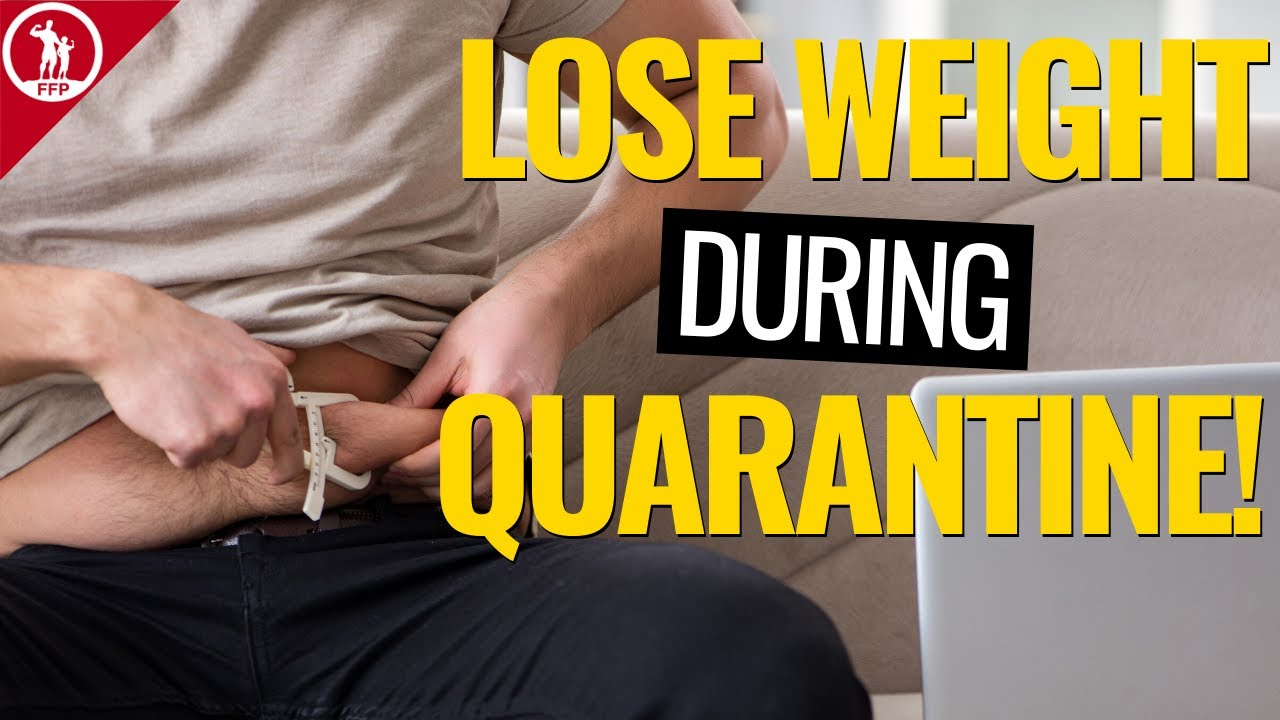 Lose Weight During Quarantine! Weight Loss Tips