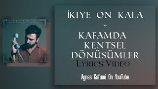 Download lagu İkiye On Kala - Kafamda Kentsel Dönüşümler   Lyrics Video