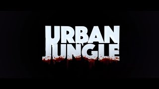 Urban Jungle (Trailer)