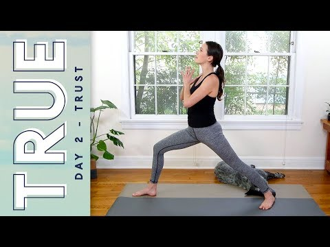 TRUE - Day 2 - TRUST  |  Yoga With Adriene