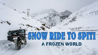Snow ride to Spiti | Unbelievable Motorcycle ride through the frozen Himalayas in - 30 Degree |