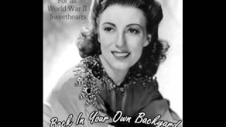 Back In Your Own Backyard - VERA LYNN - For all World War II Sweethearts