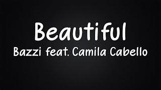 Bazzi feat. Camila Cabello    Beautiful (Lyrics)
