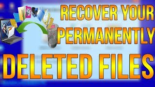 How To Recover Permanently Deleted Files For Free..(2017-2018) FULL TUTORIAL