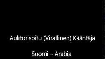 Auktorisoitu (Virallinen) Kääntäjä Suomi - Arabia