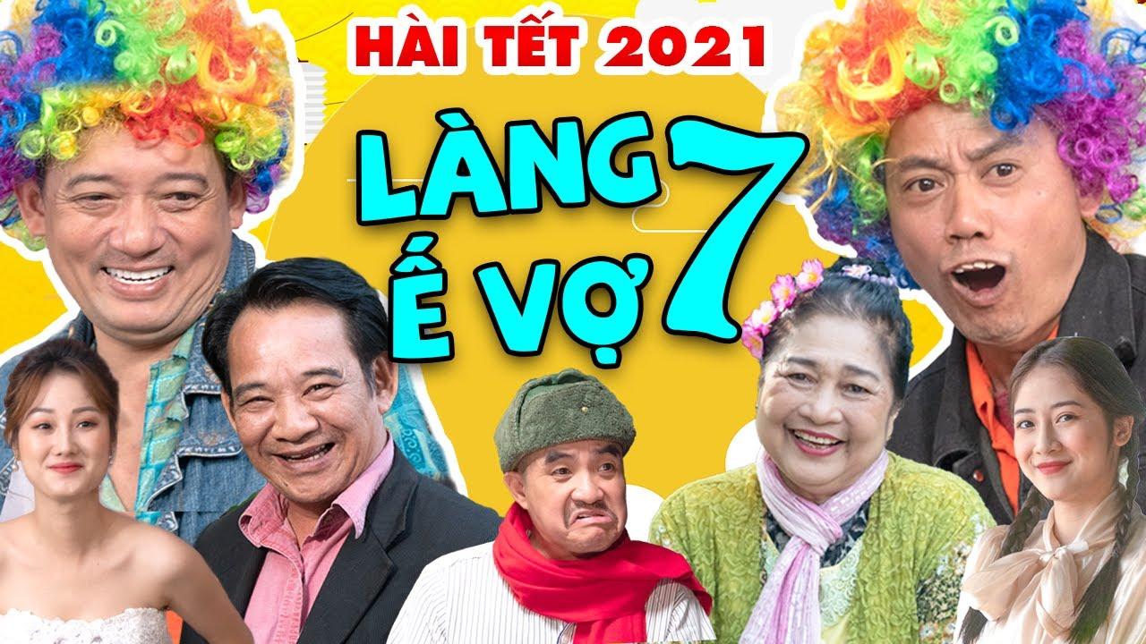 Hài Tết 2021 Mới Nhất | Làng Ế Vợ 7 Full HD | Phim Hài Tết 2021 Chiến Thắng, Bình Trọng, Quang Tèo