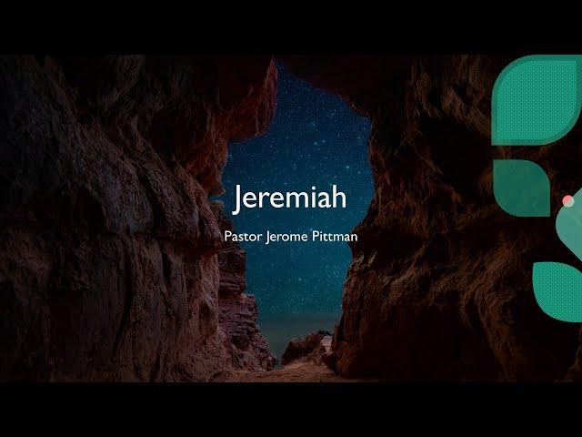 Jeremiah · 210527 · Bible Study · Pastor Jerome Pittman