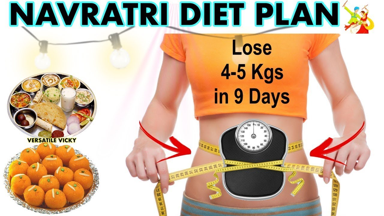 Navratri navratridiet chaitranavratri also diet plan how to lose weight fast kgs in days youtube rh