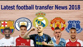 Latest football transfer News & Rumors January 2018 | Soccer players transfer