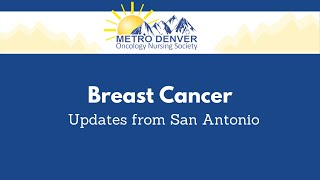 2021 MDONS | Breast Cancer | Updates from San Antonio