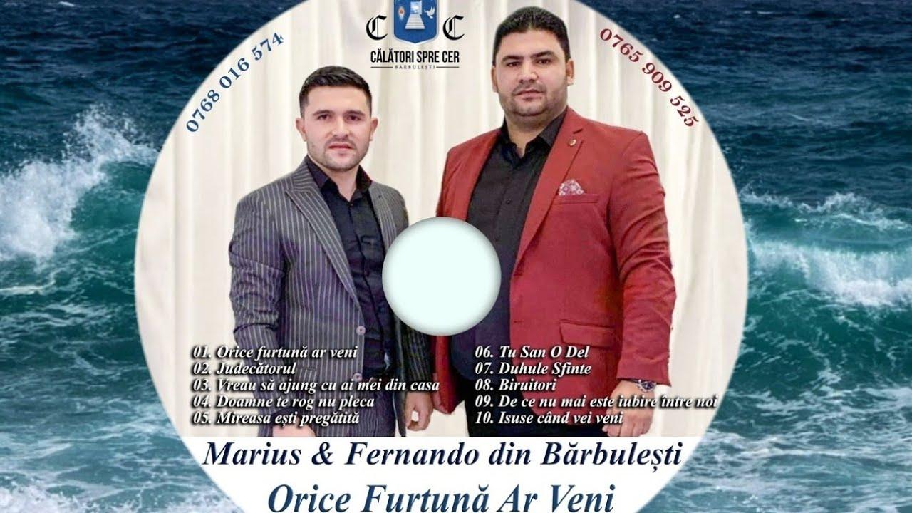 Download Marius & Fernando din Barbulesti-Orice Furtuna Ar Veni (Originală New2020)