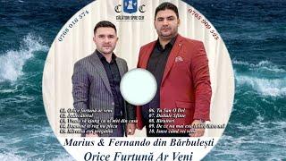 Marius & Fernando din Barbulesti-Orice Furtuna Ar Veni (Originală New2020)