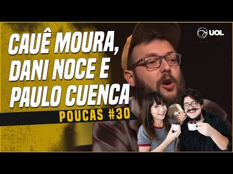 CAUÊ MOURA + DANIELLE NOCE E PAULO CUENCA  POUCAS 30