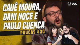 CAUÊ MOURA + DANIELLE NOCE E PAULO CUENCA   POUCAS #30