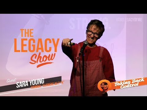 Sara Young • 'Taking Control' : The Legacy Show - #11